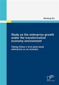 Study on the Enterprise Growth Under the Transformation Economy Environment