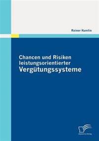 Chancen Und Risiken Leistungsorientierter Vergütungssysteme
