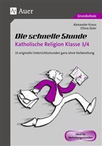 Die schnelle Stunde Katholische Religion Kl. 3-4