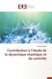 Contribution A L Etude de La Dynamique Chaotique Et Du Controle
