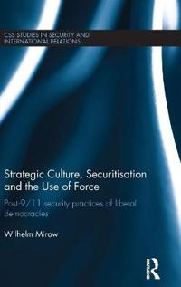 Strategic Culture, Securitisation and the Use of Force
