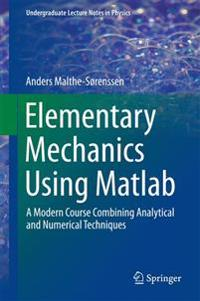 Elementary Mechanics Using Matlab