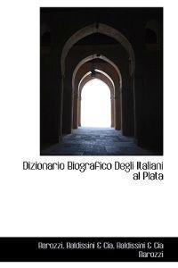 Dizionario Biografico Degli Italiani Al Plata