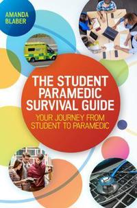 The Student Paramedic Survival Guide