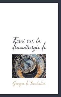 Essai Sur La Dramaturgie De