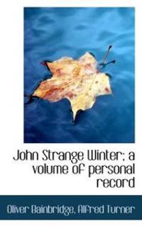John Strange Winter; A Volume of Personal Record