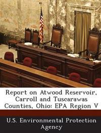 Report on Atwood Reservoir, Carroll and Tuscarawas Counties, Ohio