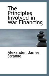 The Principles Involved in War Financing