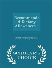Recommended Dietary Allowances... - Scholar's Choice Edition