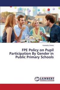 Fpe Policy on Pupil Participation by Gender in Public Primary Schools