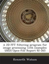 A 2D FFT Filtering Program for Image Processing with Examples