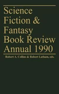 Science Fiction & Fantasy Book Review Annual, 1990