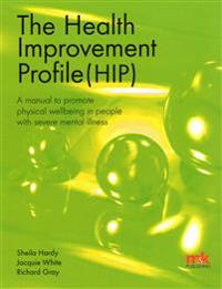 Health Improvement Profile: A Manual to Promote Physical Wellbeing in People with Severe Mental Illness