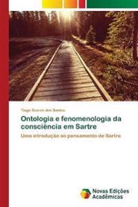 Ontologia E Fenomenologia Da Consciencia Em Sartre