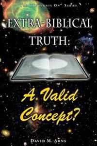 Extra-Biblical Truth: A Valid Concept?