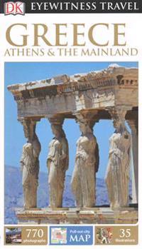DK Eyewitness Travel Guide: Greece, Athensthe Mainland