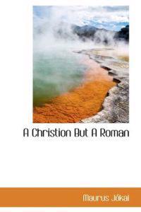 A Christion but a Roman