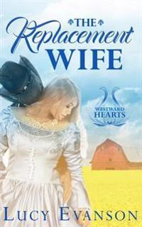 The Replacement Wife: A Mail Order Bride Romance