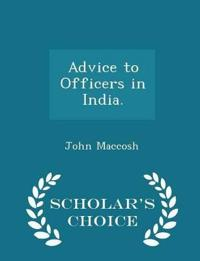 Advice to Officers in India. - Scholar's Choice Edition
