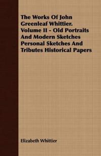 The Works of John Greenleaf Whittier