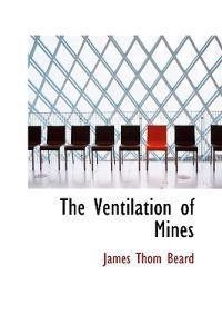 The Ventilation of Mines
