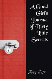 A Good Girl's Journal of Dirty Little Secrets