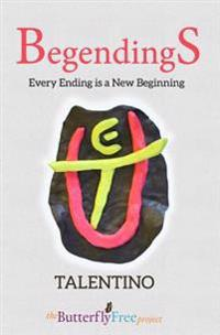 Begendings: Every Ending Is a New Beginning