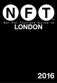 Not for Tourists 2016 Guide to London