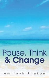 Pause, Think & Change