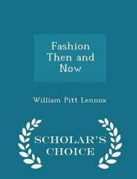 Fashion Then and Now - Scholar's Choice Edition