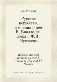 Russian Art and Opinions on It of E. Viollet-Le-Duc and Fi Buslaev