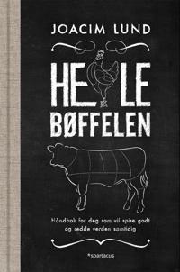 Hele bøffelen; for deg som vil spise godt og redde verden samtidig - Joacim Lund pdf epub