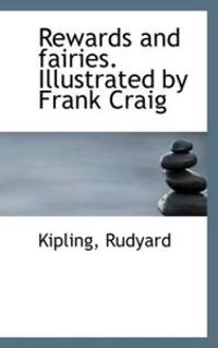 Rewards and fairies. illustrated by frank craig