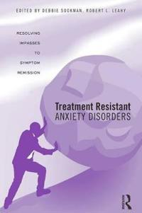 Treatment Resistant Anxiety Disorders