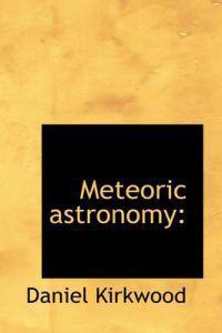 Meteoric Astronomy