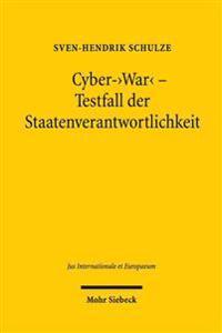 Cyber-'War' - Testfall Der Staatenverantwortlichkeit