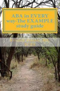 ABA in Every Way-The Example Study Guide