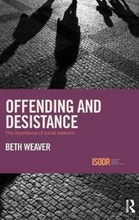 Offending and Desistance: The Importance of Social Relations