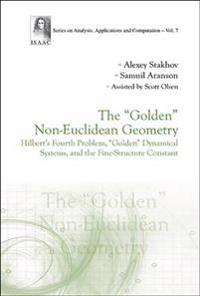 """The """"Golden"""" Non-Euclidean Geometry: Hilbert's Fourth Problem, """"Golden"""" Dynamical Systems, and the Fine-Structure Constant"""