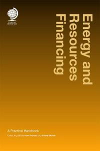 Energy and Resources Financing: A Practical Handbook