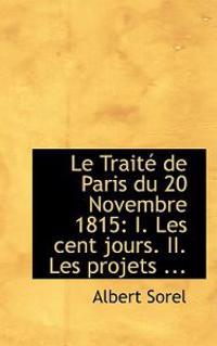 Le Traite De Paris Du 20 Novembre 1815