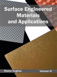 Surface Engineered Materials and Applications