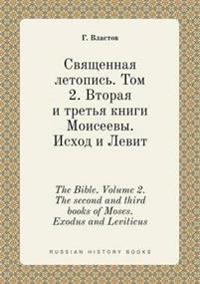 The Bible. Volume 2. the Second and Third Books of Moses. Exodus and Leviticus