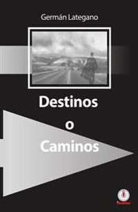 Destinos O Caminos