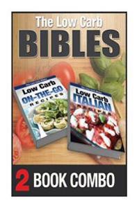 Low Carb Italian Recipes and Low Carb On-The-Go Recipes: 2 Book Combo