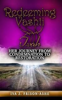Redeeming Vashti: Her Journey from Condemnation to Restoration