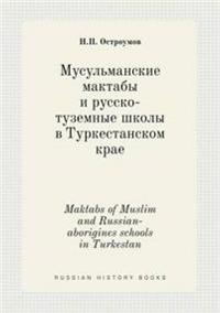 Maktabs of Muslim and Russian-Aborigines Schools in Turkestan