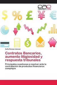 Contratos Bancarios, Aumento Litigiosidad y Respuesta Tribunales