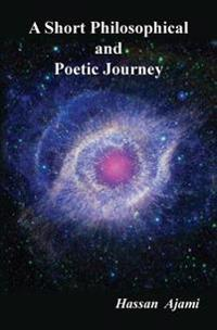 A Short Philosophical and Poetic Journey