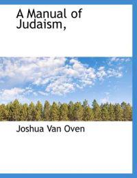 A Manual of Judaism,